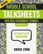 More Middle School Talksheets: Epic Old Testament Stories Paperback