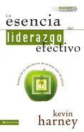 La Esencia Del Liderazgo Efectivo Leadership From the Inside Out Paperback