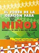 El Poder De La Oracion Para Ninos (Power Of Prayer For Kids) Hardback