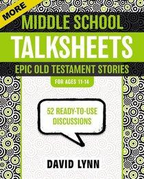 More Middle School Talksheets: Epic Old Testament Stories