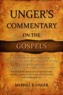 Unger's Commentary on the Gospels Hardback