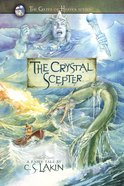 The Crystal Scepter (#05 in The Gates Of Heaven Series) Paperback