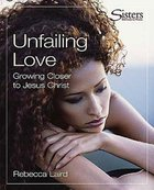 Sisters: Unfailing Love (Video Kit) (Sisters Bible Study For Women Series) Pack