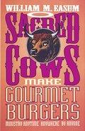 Sacred Cows Make Gourmet Burgers Paperback