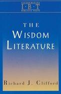 The Wisdom Literature (Interpreting Biblical Texts Series) Paperback