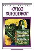 How Does Your Choir Grow?