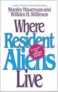 Where Resident Aliens Live Paperback