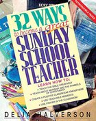 32 Ways to Become a Great Sunday School Teacher Paperback