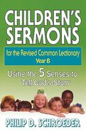 Children's Sermons For the Revised Common Lectionary Year B Paperback