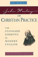 Standard Sermons in Modern English #03: John Wesley on Christian Practice