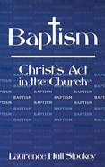 Baptism: Christ's Act in the Church Paperback