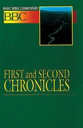 First and Second Chronicles (#07 in Basic Bible Commentary Series)