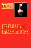 Jeremiah and Lamentations (#13 in Basic Bible Commentary Series)