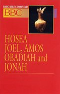 Hosea, Joel, Amos, Obadiah and Jonah (#15 in Basic Bible Commentary Series)