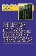 Philippians, Colossians and First and Second Thessalonians (#25 in Basic Bible Commentary Series)