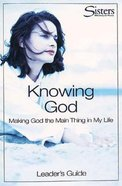 Sisters: Knowing God (Leader's Guide) (Sisters Bible Study For Women Series) Paperback