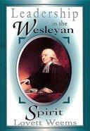 Leadership in the Wesleyan Spirit Paperback