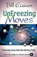 Unfreezing Moves (The Convergence Series) Paperback