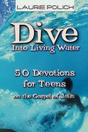 Dive Into Living Water Paperback