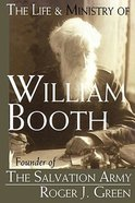 The Life and Ministry of William Booth Paperback