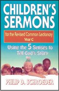 Children's Sermons For the Revised Common Lectionary Year C Paperback