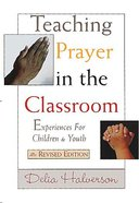 Teaching Prayer in the Classroom (2003) Paperback