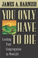 You Only Have to Die Paperback
