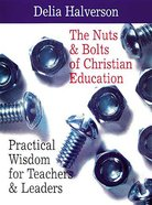 The Nuts & Bolts of Christian Education Paperback