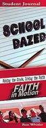 School Dazed (Student Book) (Faith In Motion Series) Paperback