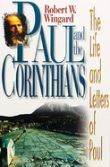 Paul and the Corinthians (The Life And Letters Of Paul Series)