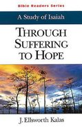 Through Suffering to Hope (Student Book) (Abingdon Bible Reader Series) Paperback