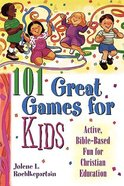 101 Great Games For Kids Paperback