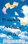 Preaching Without Notes Paperback