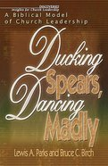 Ducking Spears Dancing Madly Paperback