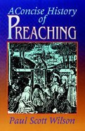 A Concise History of Preaching Paperback
