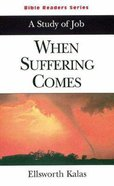 When Suffering Comes (Student Book) (Abingdon Bible Reader Series) Paperback