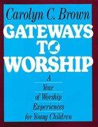 Gateways to Worship