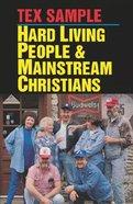 Hard Living People & Mainstream Christians Paperback