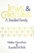 Jews and Christians: A Troubled Family Paperback