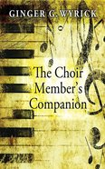 The Choir Member's Companion Paperback