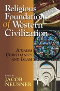 Religious Foundations of Western Civilization Paperback