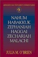 Nahum, Habakkuk, Zephaniah, Haggai, Zechariah, Malachi (Abingdon Old Testament Commentaries Series)