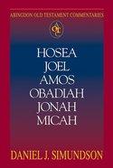 Hosea, Joel, Amos, Obadiah, Jonah, Micah (Abingdon Old Testament Commentaries Series) Paperback