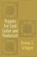 Prayers For Lent, Easter and Penticost Paperback