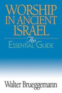 Worship in Ancient Israel (An Essential Guide Series) Paperback