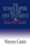 Romans Empire and the New Testament (An Essential Guide Series) Paperback