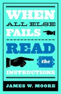 When All Else Fails... Read the Instructions Paperback