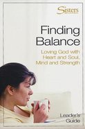Sisters: Finding Balance (Leader's Guide) (Sisters Bible Study For Women Series) Paperback