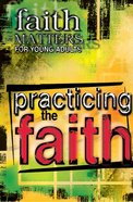 Practicing the Faith Paperback