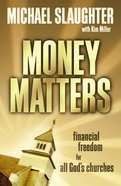 Money Matters: Financial Freedom For All God's Churches With DVD Paperback